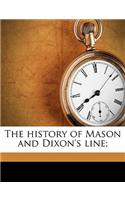 The History of Mason and Dixon&#39;s Line;