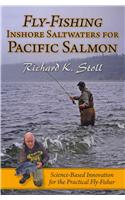 Fly-Fishing Inshore Saltwaters for Pacific Salmon: Science-Based Innovation for the Practical Fly-Fisher