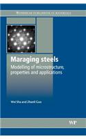 Maraging Steels: Modelling of Microstructure, Properties and Applications