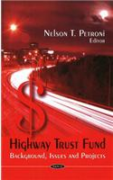 Highway Trust Fund: Background, Issues and Projects