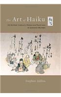 The Art of Haiku: Its History Through Poems and Paintings by Japanese Masters