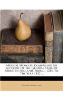 Musical Memoirs: Comprising an Account of the General State of Music in England, from ... 1784, to the Year 1830 ...