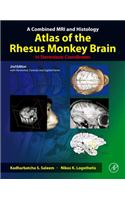 Combined MRI and Histology Atlas of the Rhesus Monkey Brain