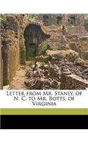 Letter from Mr. Stanly, of N. C. to Mr. Botts, of Virginia