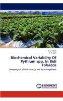 Biochemical Variability of Pythium Spp. in Bidi Tobacco