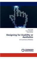 Designing for Usability or Aesthetics
