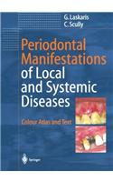Periodontal Manifestations of Local and Systemic Diseases: Colour Atlas and Text