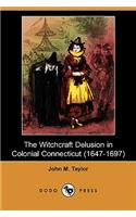 Witchcraft Delusion in Colonial Connecticut (1647-1697) (Dod