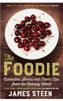 The Foodie: Curiousities, Stories, and Expert Tips from the Culinary World