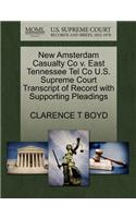 New Amsterdam Casualty Co V. East Tennessee Tel Co U.S. Supreme Court Transcript of Record with Supporting Pleadings