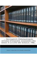 ... Documents Diplomatiques: Affaires D' Thiopie. Commerce Des Armes La C Te Des Somalis. 1906...