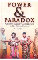 Power and Paradox: Authority, Insecurity and Creativity in Fon Gender Relations