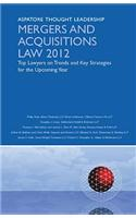Mergers and Acquisitions Law: Top Lawyers on Trends and Key Strategies for the Upcoming Year