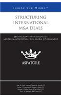 Structuring International M&A Deals: Leading Lawyers on Managing Mergers & Acquisitions in a Global Environment