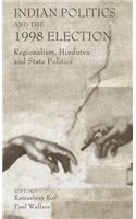Indian Politics and the 1998 Election: Regionalism, Hindutva and State Politics