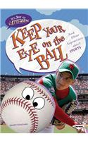 Keep Your Eye on the Ball: And Other Expressions about Sports