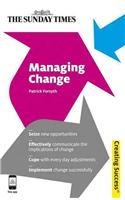 Managing Change: Seize New Opportunities; Effectively Communicate the Implications of Change; Cope with Everyday Adjustments; Implement