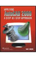 Applying AutoCAD 2000: A Step-By-Step Approach, Student Edition