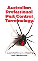 Australian Professional Pest Control Terminology: A Guide to Pest Management Reporting