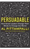 Persuadable : How Great Leaders Change Their Minds to Change the World