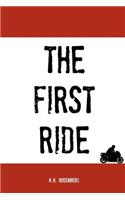 The First Ride: A Motorcycling Adventure
