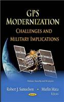 GPS Modernization: Challenges & Military Implications. Edited by Robert J. Samuelson, Marlin Mata