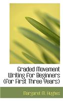 Graded Movement Writing for Beginners (for First Three Years)