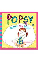 Popsy in Ballet My Way