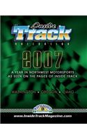 The Inside Track Collection 2007: A Year in Northwest Motorsports as Seen on the Pages of Inside Track