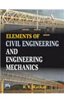 Elements of Civil Engineering & Engineering Mechanics