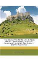 Two Thousand Years of Missions Before Carey: Based Upon and Embodying Many of the Earliest Extant Accounts
