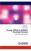 Energy Effieicnt Aomdv Routing Protocol