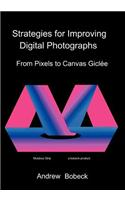 Strategies for Improving Digital Photographs: From Pixels to Canvas Giclee
