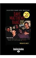 Dave Matthews Band: Step Into the Light (Large Print 16pt)