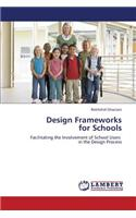 Design Frameworks for Schools