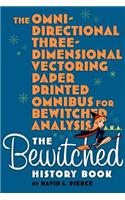 Omni-Directional Three-Dimensional Vectoring Paper Printed Omnibus for Bewitched Analysis A.K.A. the Bewitched History Book