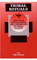 Tribal Rituals: Life Cycle Rituals, Rites and Ceremonies in Tribal Society
