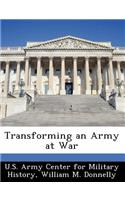 Transforming an Army at War