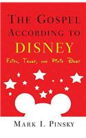 Gospel According to Disney: Faith, Trust, and Pixie Dust