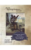 Campfire Songs, Ballads, and Lullabies: Folk Music