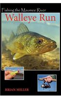 Fishing the Maumee River Walleye Run