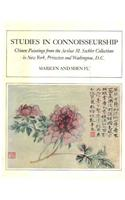 Studies in Connoisseurship: Chinese Paintings from Arthur M.Sackler Collection in Princeton and New York