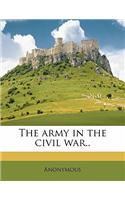 The Army in the Civil War.. Volume 5