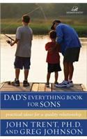 Dad's Everything Book for Sons: Practical Ideas for a Quality Relationship