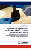 Synthesized Pyrazoline-Carbothioamide as Potent Antitubercular Agent