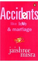 Accidents Like Love and Marriage