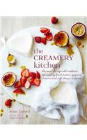 The Creamery Kitchen: Discover the Age Old Tradition of Making Fresh Butters, Yogurts, Creams and Soft Cheese at Home