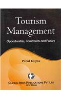 Tourism Management: Opportunities, Constraints and Future