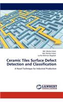 Ceramic Tiles Surface Defect Detection and Classification