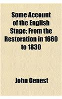 Some Account of the English Stage; From the Restoration in 1660 to 1830